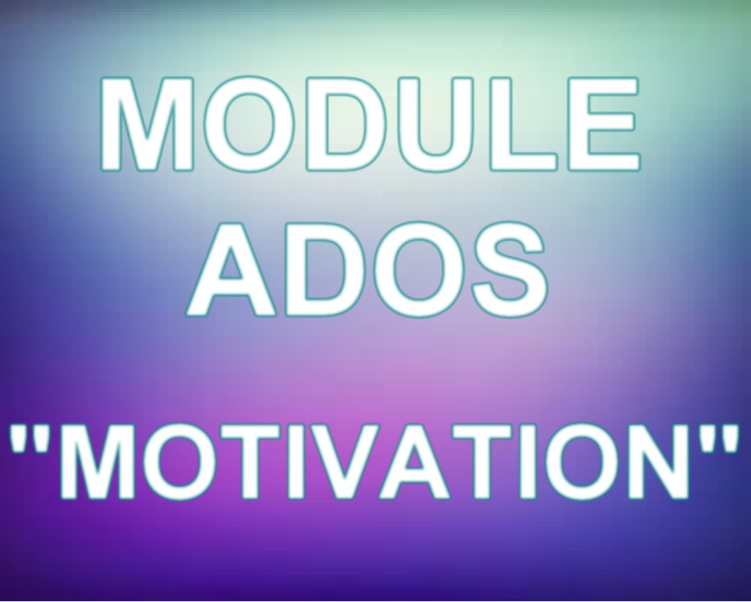 module ado motivation